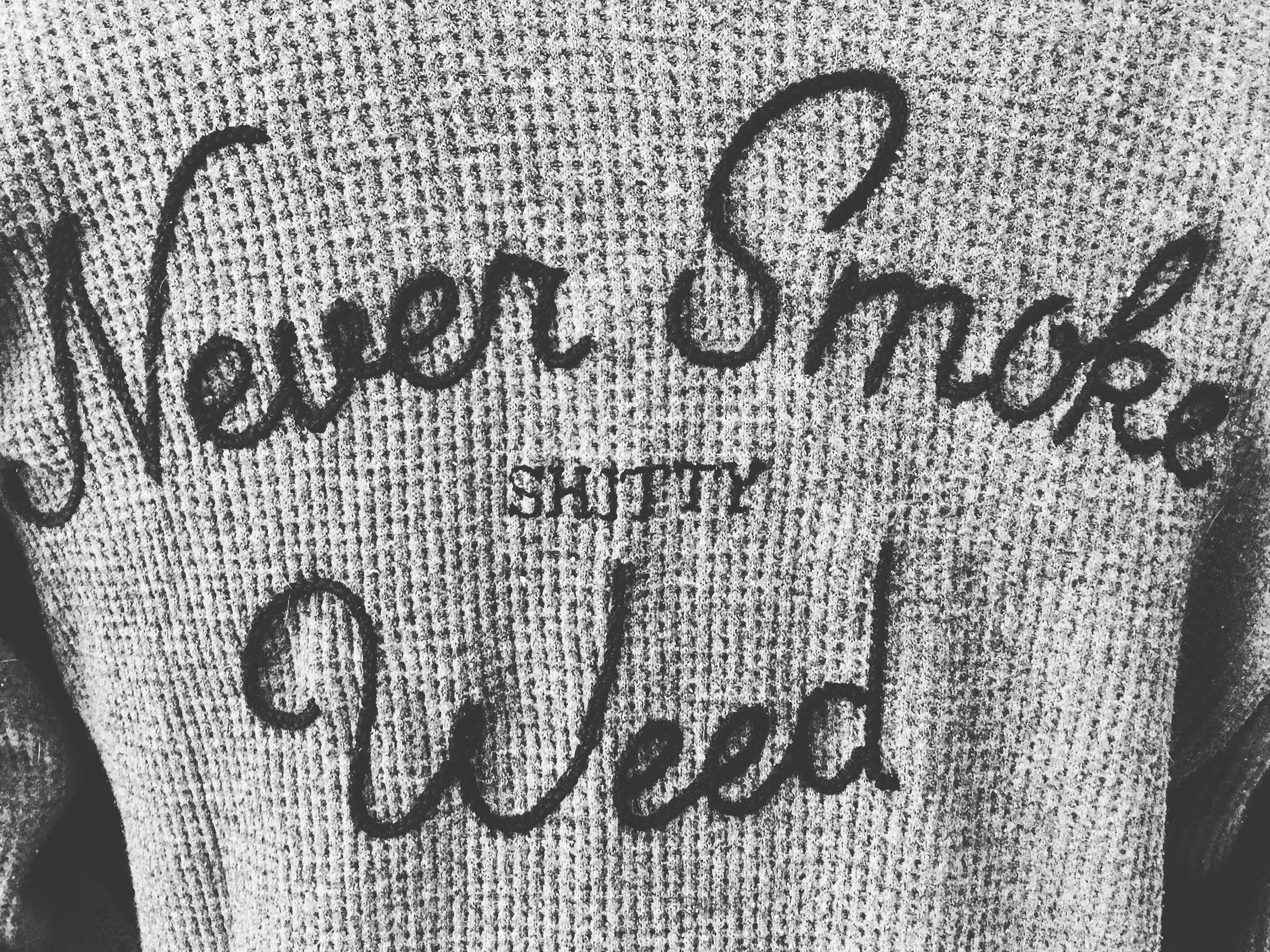 Never Smoke shitty Weed Hand Embroidered Thermal