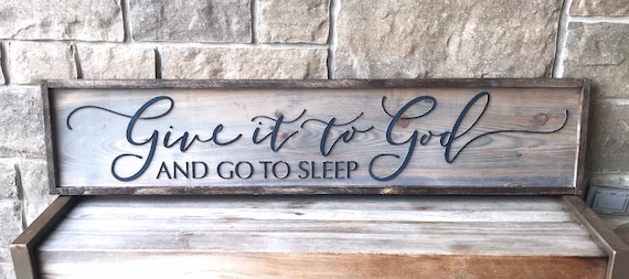 Give it to God and go to Sleep, Large Wood Sign, Modern Farmhouse, Farmhouse Decor
