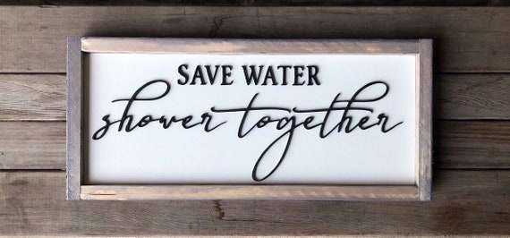 Bathroom Sign, Save Water Shower Together