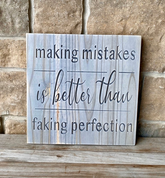 Making Mistakes is Better Than Faking Perfection Carved Wood Wall Hanging