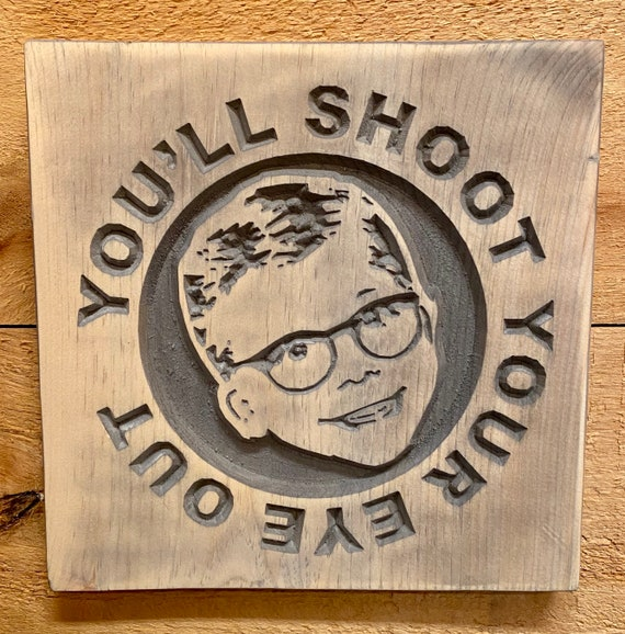You'll Shoot Your Eye Out, Funny Christmas Sign, A Christmas Story, Carved Wood Wall Hanging