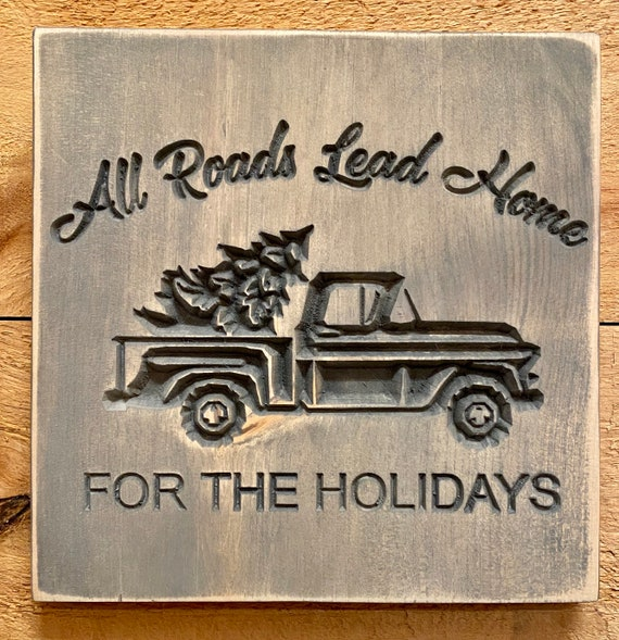 Christmas Sign, All Roads Lead Home, Carved Wood Wall Hanging