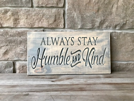 Always Stay Humble and Kind carved wood wall hanging