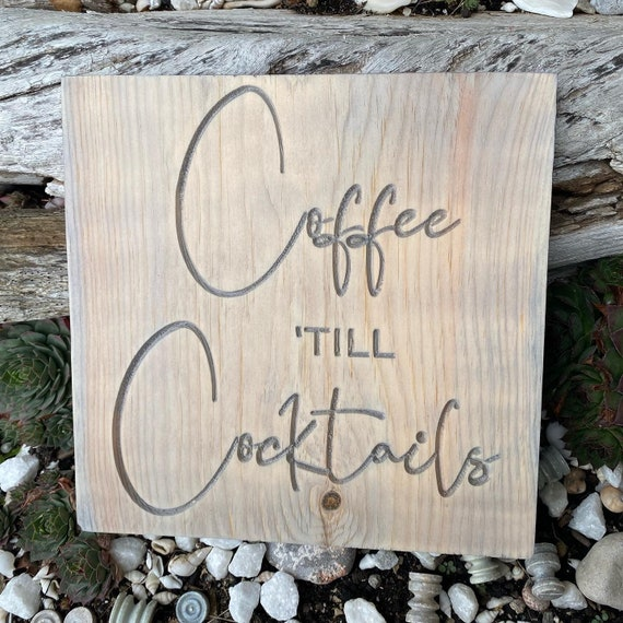 Coffee 'till Cocktails Carved Wood Wall Hanging