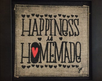 Happiness is Homemade, Hand crafted, printed & framed. Unique Gift Wall Art