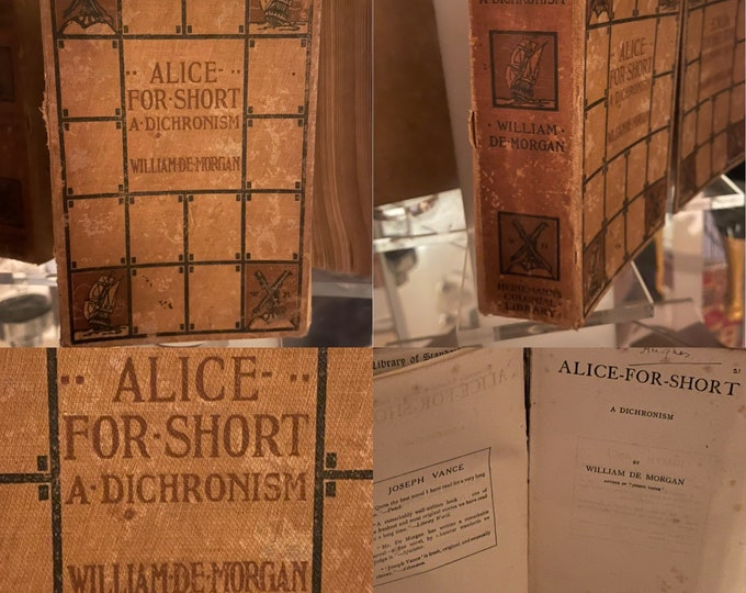 First Edition 1907 Book 'Alice For Short' A Dichronism Book, by William De Morgan