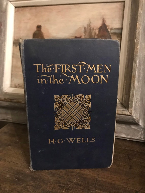 First Edition 1901 The First Men In The Moon H G Wells