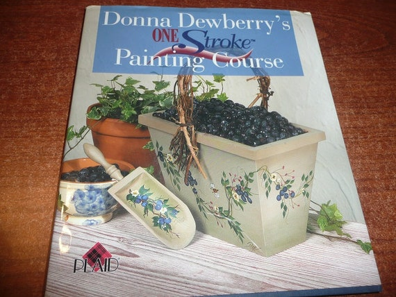 Donna Dewberry S One Stroke Painting Course Book Etsy