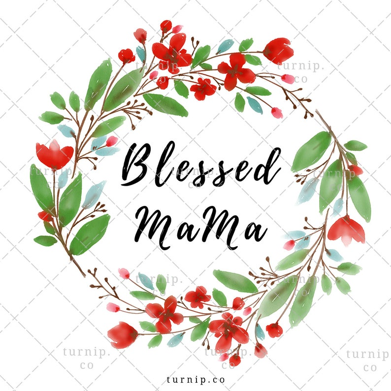 Blessed Mama PNG Sublimation Graphics Clipart