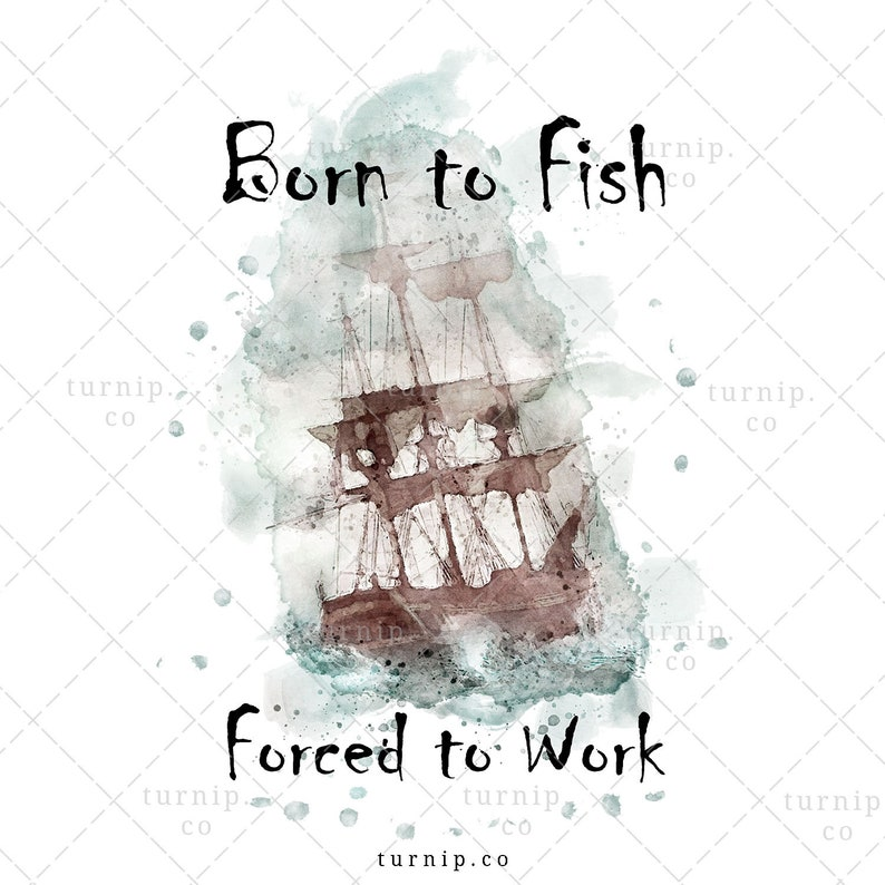 Born to Fish Forced to Work Sublimation Clipart Graphic Cartoon PNG