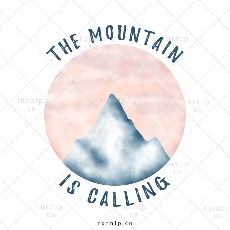 The Mountain Is Calling PNG Sublimation Graphic Clipart Cartoon PNG