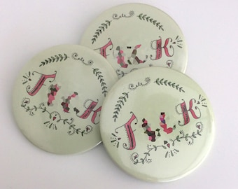 Sweary Badge, Fridge Magnet or Pocket Mirror