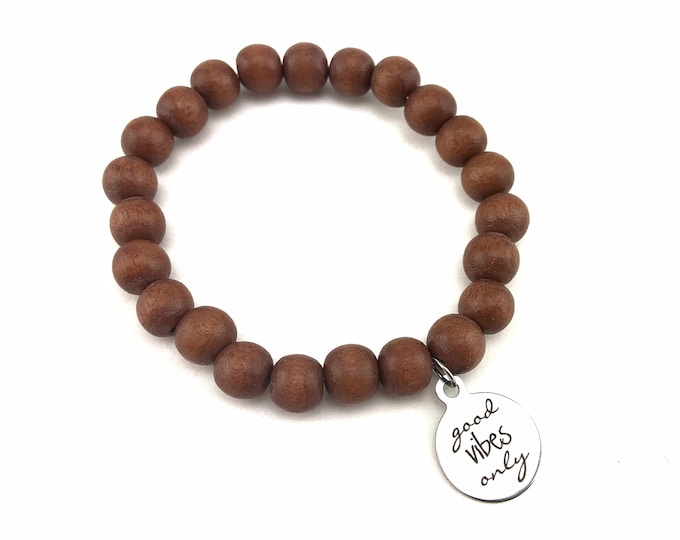 "Wood Bead Bracelet with ""Good Vibes Only"" charm"
