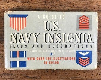 Vintage WWII Book A Guide To U.S. Navy Insignia Flags and Decorations Incl. US Marine Corps & Coast Guard World War II Era Pocket Size Book