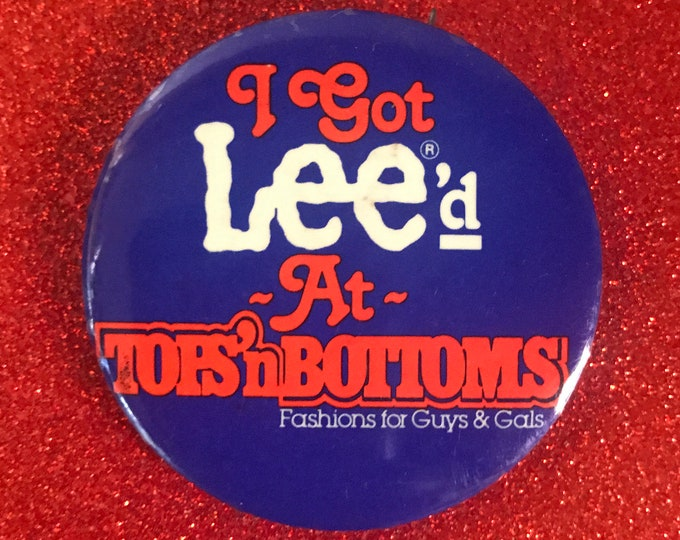 "Vintage Funny Lee Jeans Pinback Button ""I Got Lee'd at Tops 'n Bottoms"" - Retro 80's Gift / Stocking Stuffer - 1980's Store Ad Celluloid Pin"