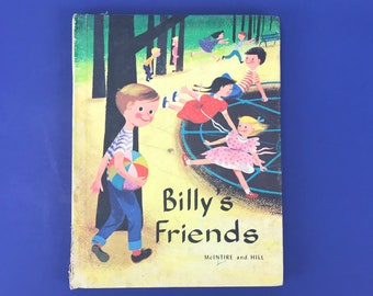 Billy's Friends by McIntire & Hill - Vintage 1960's Children's Early Hardcover Book - Reading Primer - Songs - Stories - Preschool Ephemera