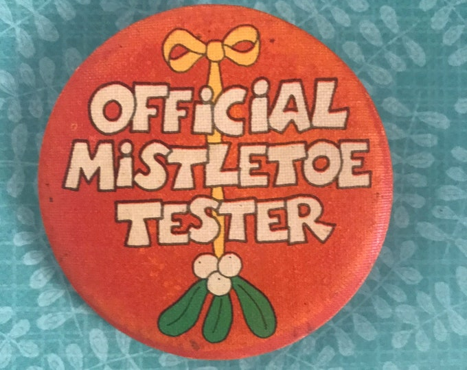 "Vintage Funny Christmas Pinback Button ""Official Mistletoe Tester"" Hallmark Vinyl Pin - Retro Holiday Humor Novelty Gifts / Stocking Stuffer"
