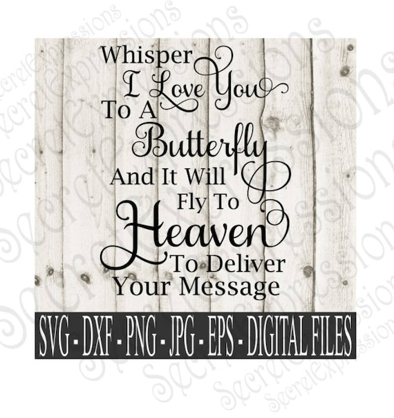 Whisper I Love You To A Butterfly Svg Sympathy Memorial Etsy