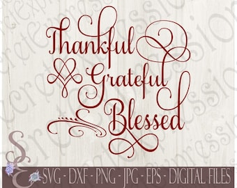 Thankful Grateful Blessed Svg, Thanksgiving, Fall, Autumn, Digital SVG File for Cricut or Silhouette, DXF, PNG, Jpg, Eps, Print File
