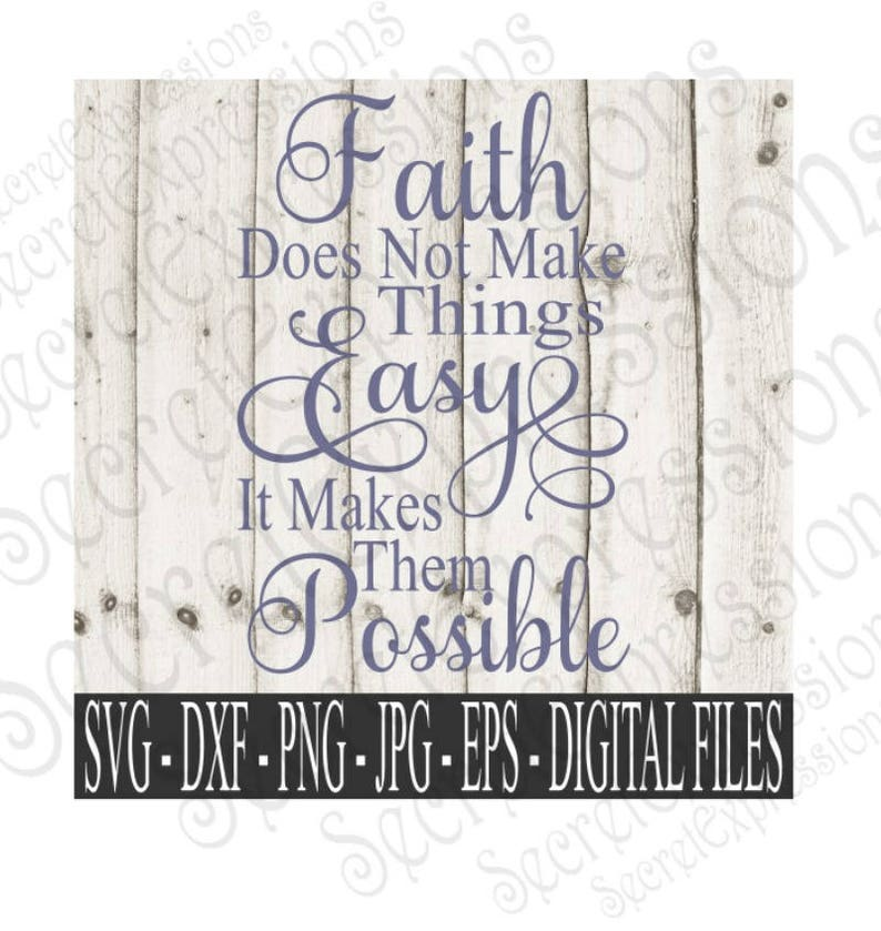 Faith Does Not Make Things Easy Svg Religious Svg Faith