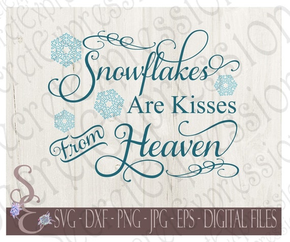 Snowflakes Are Kisses From Heaven Svg Sympathy Christmas Etsy