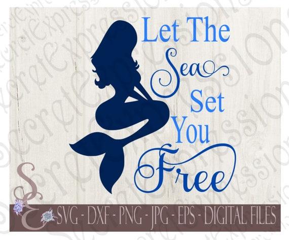 Let The Sea Set You Free Svg Inspirational Motivational Etsy