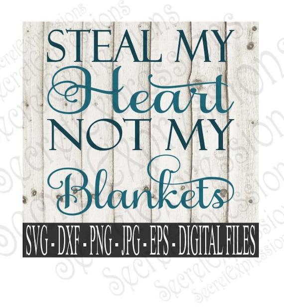 Steal My Heart Not My Blankets Svg Love Svg Wedding Svg