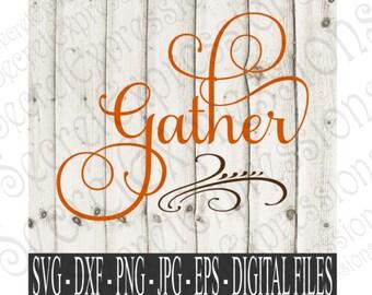Gather svg, Fall Sign Svg, Fall Svg, Thanksgiving Svg, Gather Sign Svg, Digital File, EPS, DXF, PNG, Jpg, Svg, Cricut Svg, Silhouette Svg