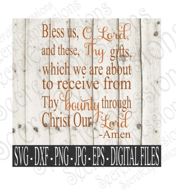 bless us o lord svg these thy gifts svg bounty svg meal etsy