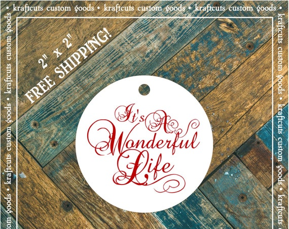 It's A Wonderful Life Wedding Reception, Holiday Party, Anniversary Party or Birthday Party Favor Tag #782 FREE SHIPPING!
