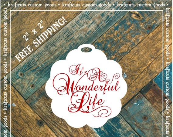 It's A Wonderful Life Favor Tags #783 for Wedding Reception, Anniversary Party, Holiday Party or Birthday Party FREE SHIPPING!