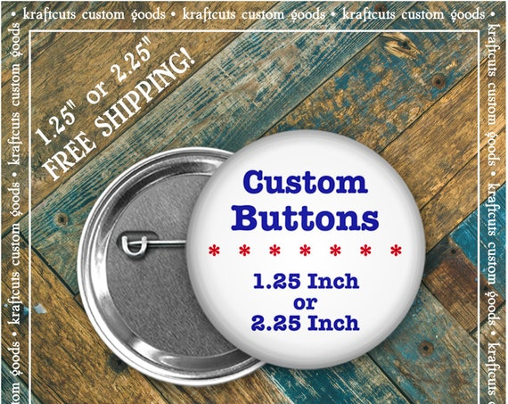 """Custom Personalized Badge Buttons 1.25"""" or 2.25"""" Pinbacks for Party Favors, Special Events, Causes, Business Promotion and Booster Clubs"""