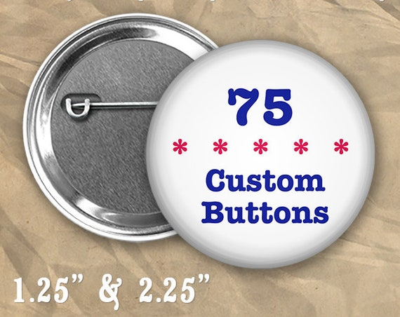 """75 Custom Personalized Badge Buttons 1.25"""" or 2.25"""" Pinbacks for Party Favors and Booster Clubs"""