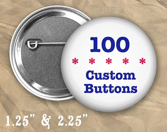 """100 Custom Personalized Badge Buttons 1.25"""" or 2.25"""" Pinbacks for Party Favors or Booster Clubs"""