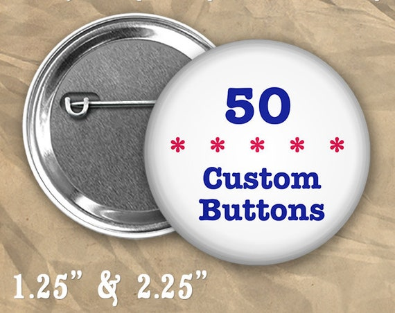 """50 Custom Personalized Badge Buttons 1.25"""" or 2.25"""" Pinbacks for Party Favors or Booster Clubs"""