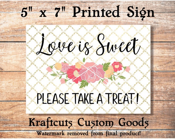 Love Is Sweet, Please Take A Treat Printed 5 x 7 Sign #S1