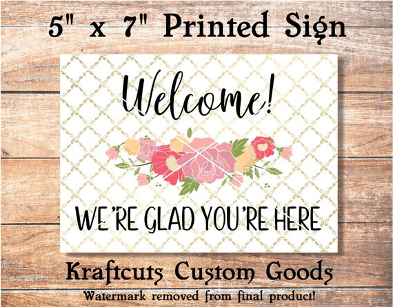 Welcome Printed 5 x 7 Sign #S2