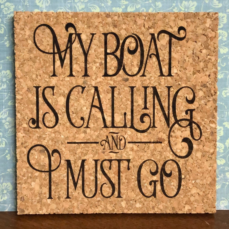 Set of 4 Laser Engraved Cork Coasters My Boat Is Calling And I Must Go