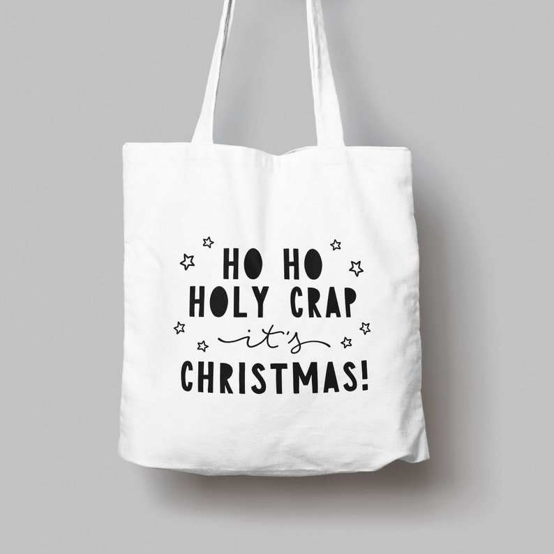 Funny Christmas Tote Bag Illustrated Ho Ho Holy Crap it/'s Christmas Shopper with Hand Drawn Lettering Eco Friendly Swear Shoulder Gift