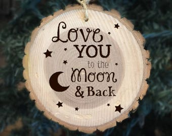 Love you to the moon & Back Engraved Wood Ornament