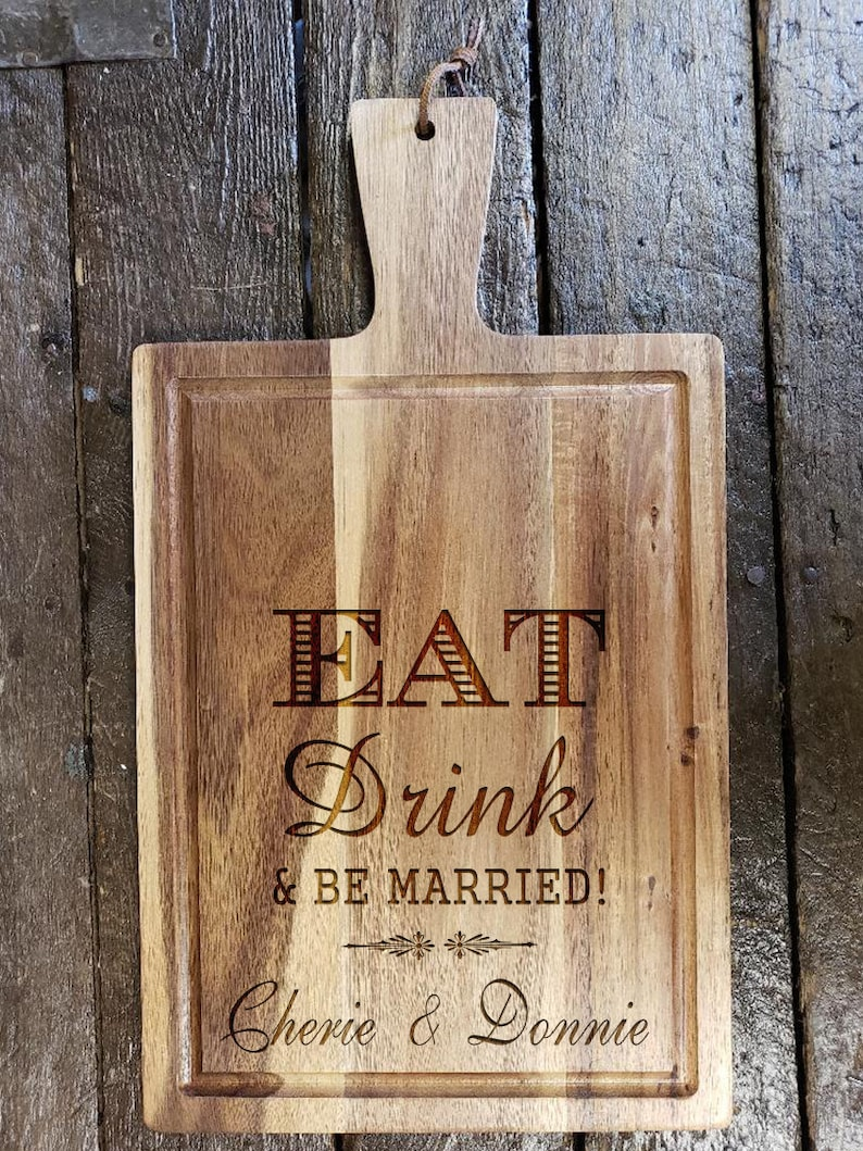 Laser Engraved Eat Drink & Be Married Acacia image 0