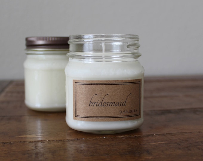 Bridesmaid Candle Gifts - Personalized 8 Ounce Mason Jar Soy Candles with Bridesmaid Labels