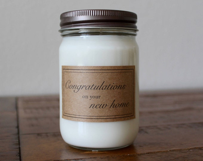 Soy Candle Housewarming Gift - 8 or 12 Ounce Mason Jar Soy Candle with Housewarming Label - Congratulations on Your New Home