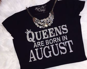 August Birthday T Shirt Queens Are Born In Tee Girl Gift Leo Girls Getaway