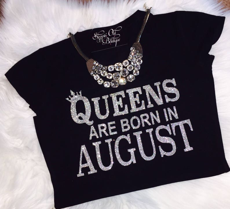 7ac236728 August Birthday T Shirt Queens Are Born In August August | Etsy