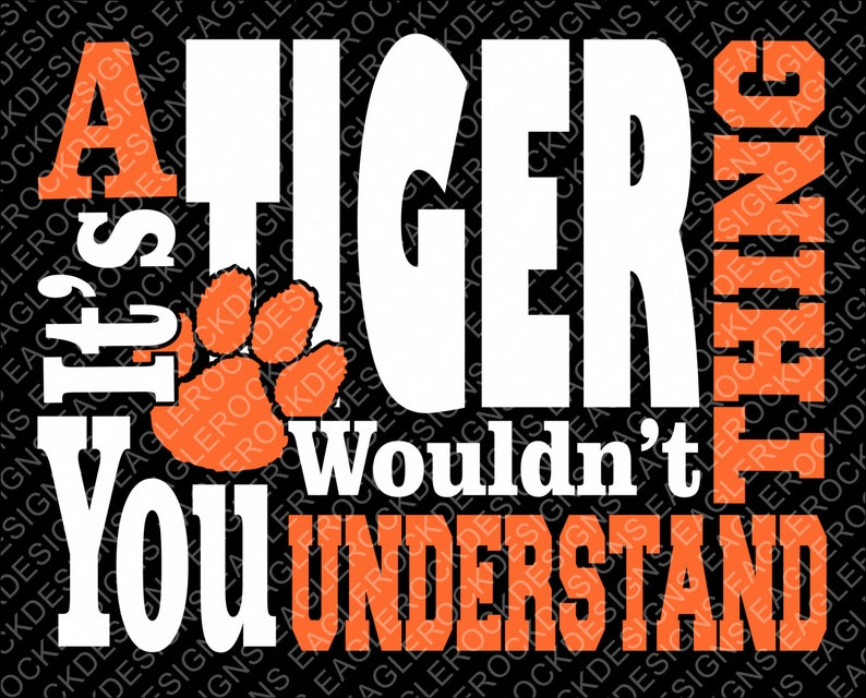 It S A Tiger Thing Tigers Svg Dxf Eps Png Cut File Etsy