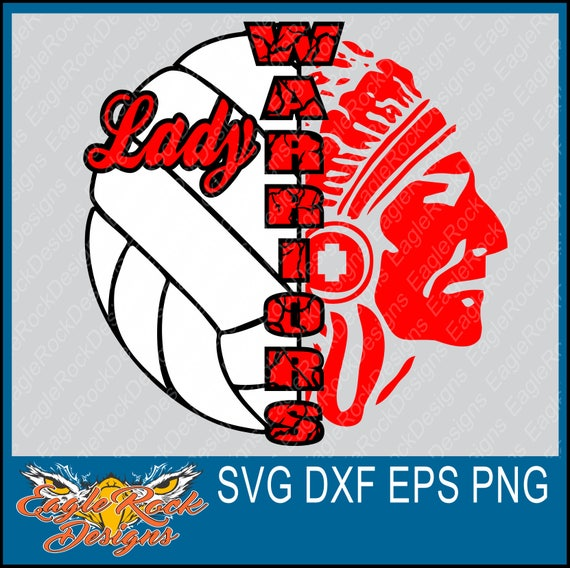Lady Warriors Volleyball Svg Dxf Eps Cut File Warriors Etsy