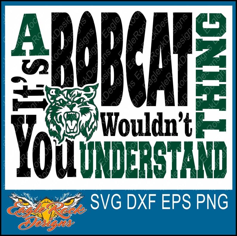 A Bobcat Thing Bobcats Svg Dxf Eps Cut File Football Etsy