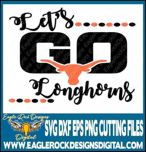 Longhorns Let S Go Longhorns Svg Dxf Eps Cut File Etsy