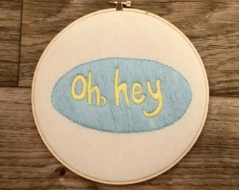 "Sassy ""Oh Hey"" 8 Inch Hoop Art, Embroidery Art, Hand-Stitched Embroidery, Modern Embroidery"